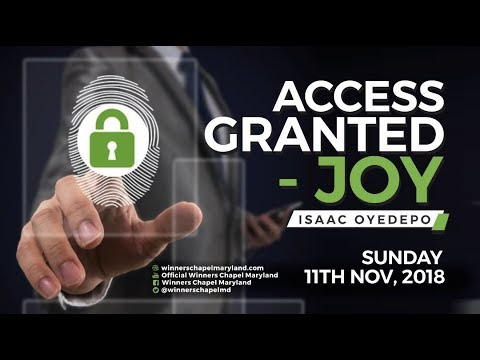 Access Granted-Joy  Isaac Oyedepo  11th November, 2018