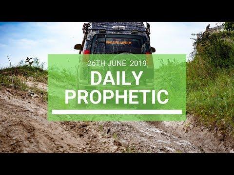 Daily Prophetic 26 June 2019 Word 4