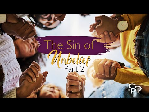The Sin of Unbelief Pt. 2 - Episode 3