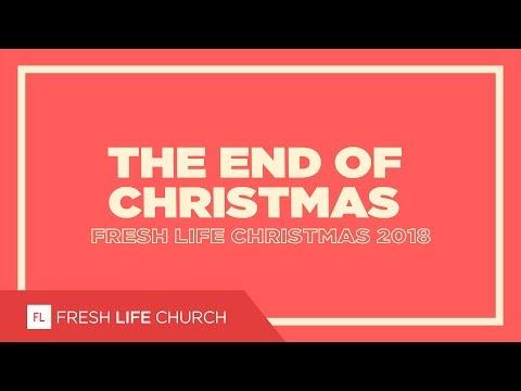 The End Of Christmas :: Fresh Life Christmas 2018  Pastor Levi Lusko