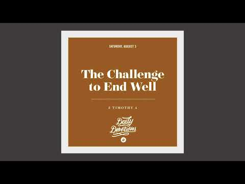The Challenge to End Well - Daily Devotion