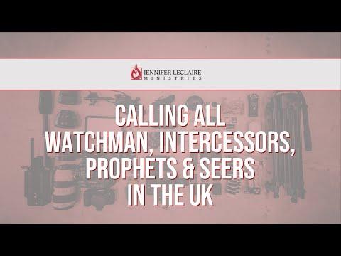 Calling Al Watchman, Intercessors, Prophets & Seers in the UK