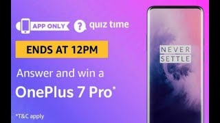 Amazon quiz answer today,  win Oneplus 7 pro,  17may 2019