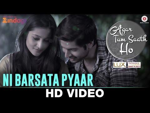 Ni Barsata Pyaar Lyrics - Agar Tum Saath Ho | Asees Kaur