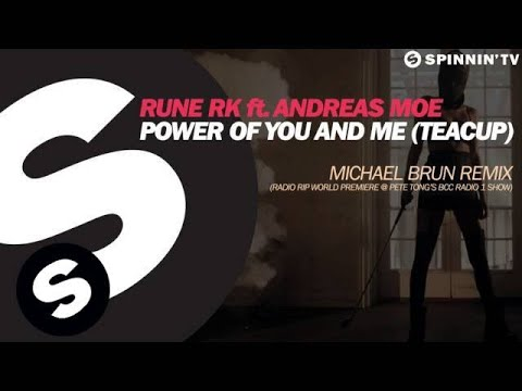 Rune RK ft. Andreas Moe - Power Of You And Me (Teacup) (Michael Brun Remix) [Pete Tong BBC Radio 1] - UCpDJl2EmP7Oh90Vylx0dZtA