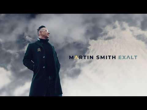 Martin Smith - Exalt (Official Audio)