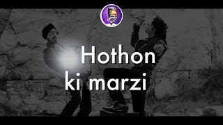 Hothon Ki Marzi - virudadagang , Electronica