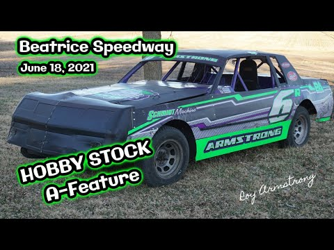 06/18/2021 Beatrice Speedway Hobby Stock A-Feature - dirt track racing video image