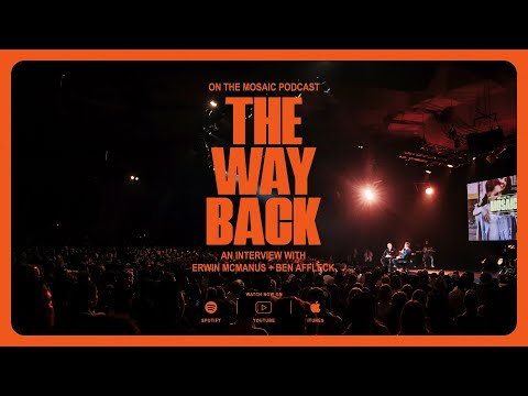 THE WAY BACK  An Interview With Erwin McManus and Ben Affleck
