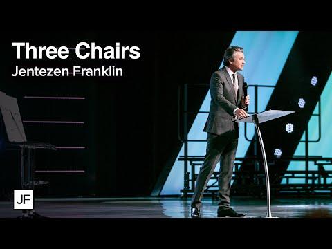 The Three Chairs  Jentezen Franklin