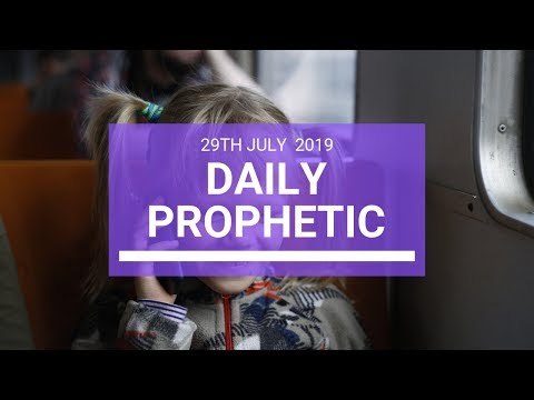 Daily Prophetic 29 July 2019 Word 3