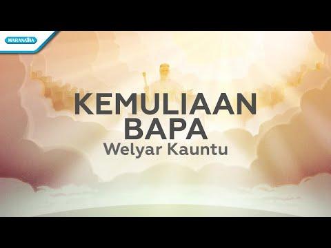 Kemuliaan Bapa - Welyar Kauntu (with lyric)