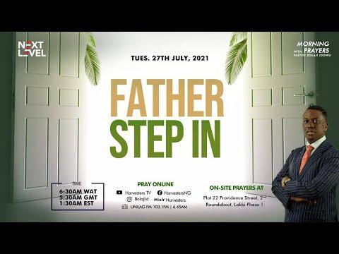 Next Level Prayers  Father Step In  Pst Bolaji Idowu  27th July 2021