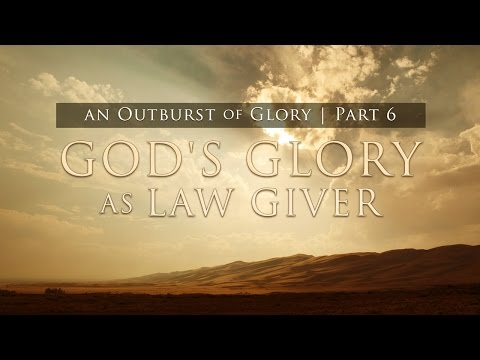 God's Glory as Law Giver  An Outburst of Glory (Part 6) - Tim Conway