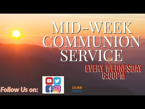 DOMI STREAM:MID-WEEK COMMUNION SERVICE  25TH  SEPTEMBER , 2019