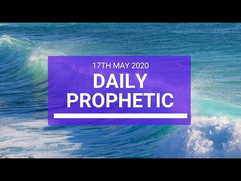 Daily Prophetic 17 May 2020 3 of 5