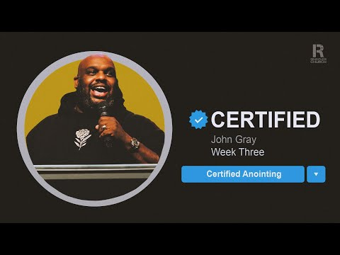 Certified Anointing  John Gray
