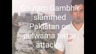 Gautam Gambhir slammed Pakistan on Twitter what 'F' stands following Pulwama terror attack.