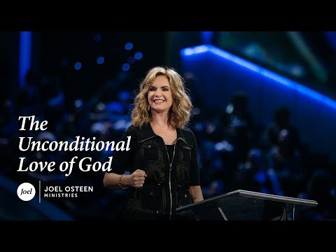 Victoria Osteen - The Unconditional Love of God