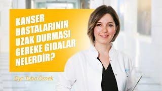 [Video] Kanser hastalarının uzak durması gereke gıdalar nelerdir? - Dyt. Tuba Örnek