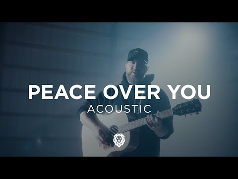 Peace Over You - Here Be Lions (Official Acoustic Video)