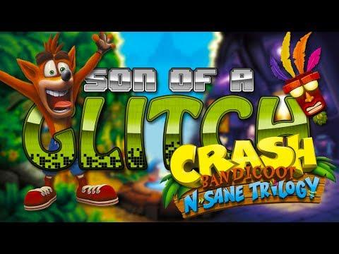 Crash Bandicoot N.Sane Trilogy Glitches -  Son of a Glitch - Episode 75 - UCcIe-_Hqzb3mAZyKEy1amDw