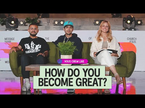 How Do You Become Great?  VOUS CREW Live