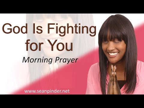 ESTHER 6 - GOD IS FIGHTING FOR YOU - MORNING PRAYER (video)