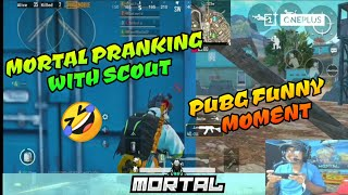 Mortal Pranking with Scout in pubg mobile 🤣, Live stream Highlights of Soul Mortal funny moments