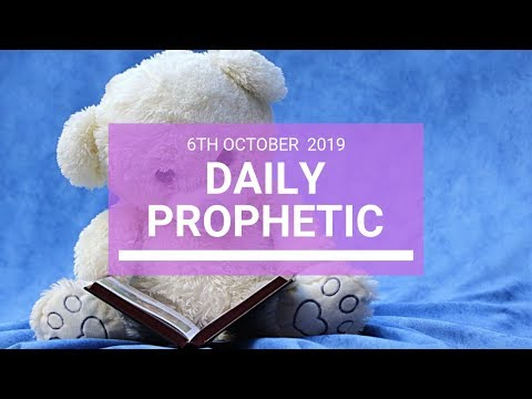 Daily Prophetic 6 October 2019   Word 4