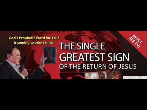 THE SINGLE GREATEST SIGN OF THE RETURN OF JESUS CHRIST!