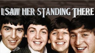 I Saw Her Standing There (Explained)