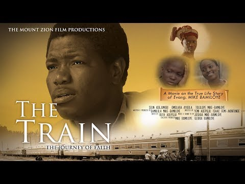THE TRAIN Full Movie  Based On a True story of MIKE BAMILOYE