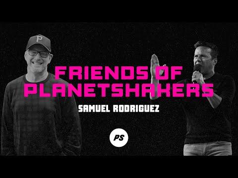Friends of Planetshakers - Samuel Rodriguez