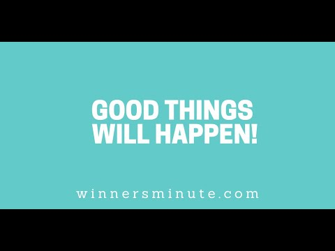 Good Things Will Happen! // The Winner's Minute With Mac Hammond