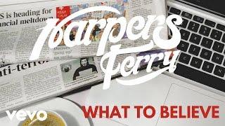 What To Believe - harpersferry , Alternative