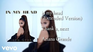 Ariana Grande - in my head (New/Extended Version)