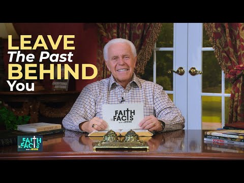 Faith the Facts: Leave The Past Behind You  Jesse Duplantis