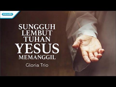 Sungguh Lembut Tuhan Yesus Memanggil - HYMN - Gloria Trio (with lyric)
