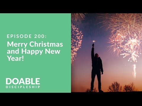 Episode 200 - Merry Christmas and Happy New Year!
