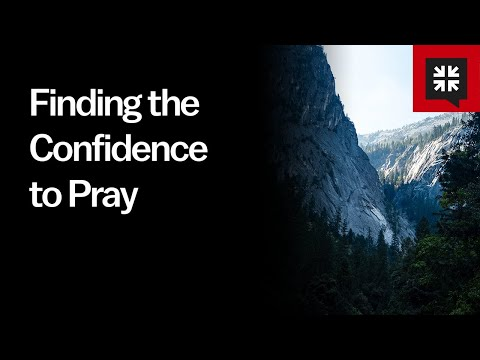 Finding the Confidence to Pray // Ask Pastor John