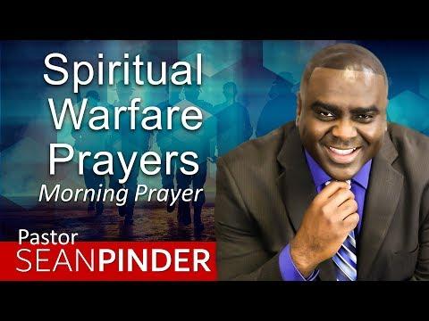 I'M PRAYING SPIRITUAL WARFARE PRAYERS FOR YOU - MORNING PRAYER  PASTOR SEAN PINDER