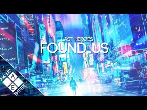 Last Heroes - Found Us (feat. Luma) - UCpEYMEafq3FsKCQXNliFY9A