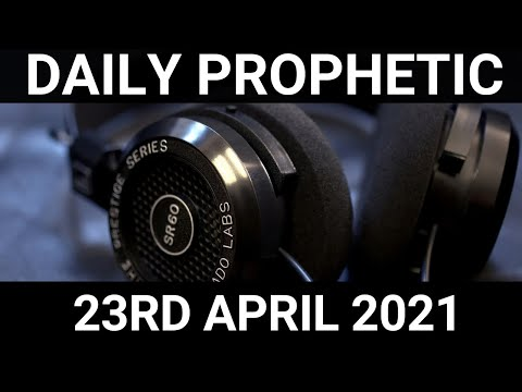Daily Prophetic Word 23 April 2021 6 of 7