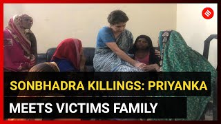 Sonbhadra killings: My objective has been served, says Priyanka Gandhi after meeting victims' family