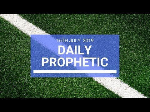 Daily Prophetic 16 July Word 2