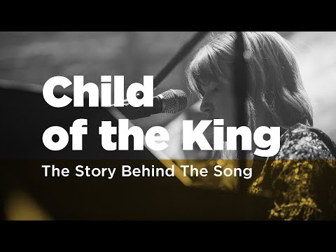 Story Behind The Song - Child of the King