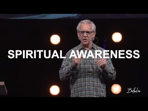 Spiritual Awareness  Bill Johnson  Bethel Church