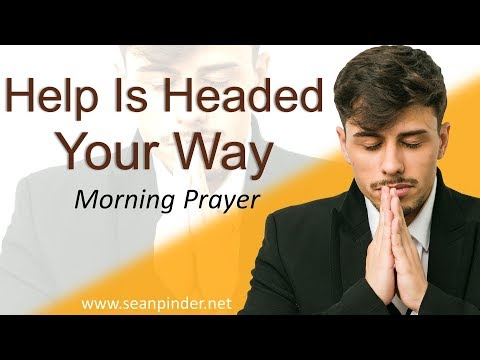 PSALM 121 - HELP IS HEADED YOUR WAY - MORNING PRAYER (video)