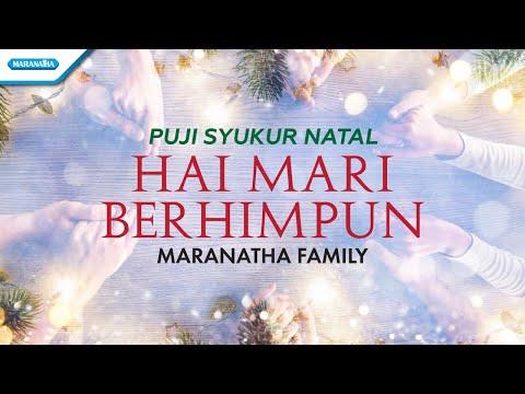 Maranatha Family - Puji Syukur Natal - Hai Mari Berhimpun (with lyric)